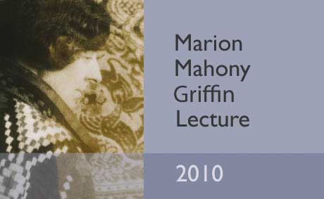 Marion Mahony Griffin Lecture - Marion, Miles and The Magic of America - Wednesday 21 April 2010 at 6.00pm |  1